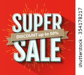 super sale inscription  design... | Shutterstock .eps vector #354178217