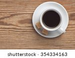 white saucer and cup of coffee... | Shutterstock . vector #354334163