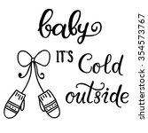 baby its cold outside hand... | Shutterstock .eps vector #354573767