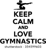 keep calm and love gymnastics | Shutterstock .eps vector #354599603