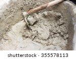 wet cement mixed for building... | Shutterstock . vector #355578113