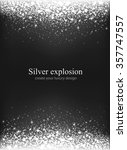 shining silver explosion on... | Shutterstock .eps vector #357747557