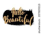 hello beautiful    lettering... | Shutterstock . vector #357835313