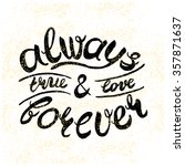True And Love. Always   Foreve...