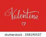 valentine handwritten lettering.... | Shutterstock .eps vector #358190537