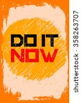 do it now. creative motivation... | Shutterstock .eps vector #358263707