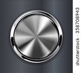 steel round button on metal... | Shutterstock .eps vector #358708943