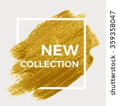 new collection. gold paint in... | Shutterstock .eps vector #359358047