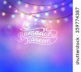 ramadan kareem colorful glow... | Shutterstock .eps vector #359774387