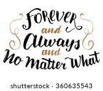 forever and always and no... | Shutterstock .eps vector #360635543