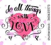 do all things with love. brush... | Shutterstock .eps vector #360635573