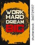 work hard dream big. creative... | Shutterstock .eps vector #360729557