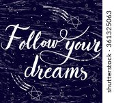 follow your dreams hand drawn... | Shutterstock .eps vector #361325063