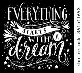 everything starts with a dream. ... | Shutterstock .eps vector #361511693