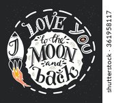 'i love you to the moon and... | Shutterstock .eps vector #361958117