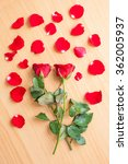top view of two roses on wooden ... | Shutterstock . vector #362005937