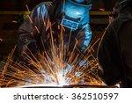 worker welding the steel part... | Shutterstock . vector #362510597