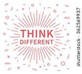think different. inspiring... | Shutterstock .eps vector #362569937
