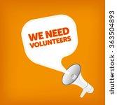 we need volunteers | Shutterstock .eps vector #363504893