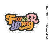 forever young   perfect design... | Shutterstock .eps vector #364026983