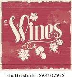 wine hand lettering vintage... | Shutterstock .eps vector #364107953
