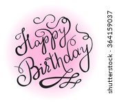 happy birthday handwritten... | Shutterstock . vector #364159037