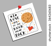 i love you to the moon and back.... | Shutterstock .eps vector #364260683
