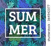 summer  tropical print slogan.... | Shutterstock .eps vector #364542377