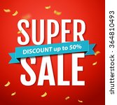 super sale inscription  on the... | Shutterstock .eps vector #364810493