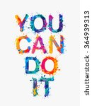 you can do it. motivation... | Shutterstock .eps vector #364939313
