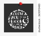 i love you to the moon and back.... | Shutterstock .eps vector #365093483