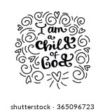 i am a child of god. typography ... | Shutterstock .eps vector #365096723