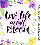 Live Life In Full Of Bloom....