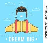 dream big concept   cardboard... | Shutterstock .eps vector #365701067