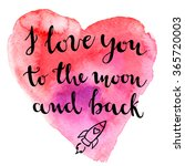 i love you to the moon and back.... | Shutterstock .eps vector #365720003