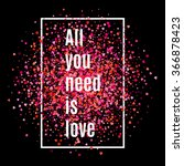 all you need is love. text on... | Shutterstock .eps vector #366878423
