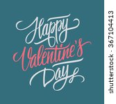 happy valentine's day hand... | Shutterstock . vector #367104413