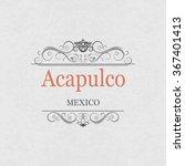 acapulco mexico.vintage frame. | Shutterstock .eps vector #367401413