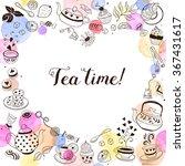 tea time invitation concept.... | Shutterstock .eps vector #367431617