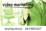 business man writing video... | Shutterstock . vector #367485107