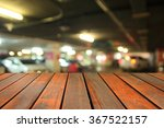 blurred image wood table and... | Shutterstock . vector #367522157