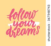 """follow your dream"".... 