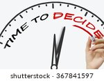hand writing time to decide... | Shutterstock . vector #367841597