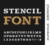 stencil alphabet font. serif... | Shutterstock .eps vector #368040413