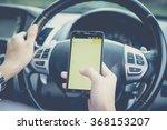 hand using phone sending a text ... | Shutterstock . vector #368153207