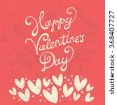 happy valentine's day lettering ... | Shutterstock .eps vector #368407727