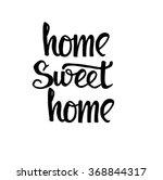 home sweet home card. hand...   Shutterstock .eps vector #368844317