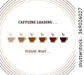 """""""caffeine loading""""....   Shutterstock .eps vector #369026027"""