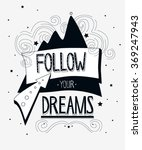"""follow your dreams"".... 