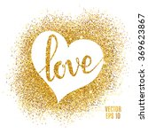 heart love gold glitter... | Shutterstock .eps vector #369623867